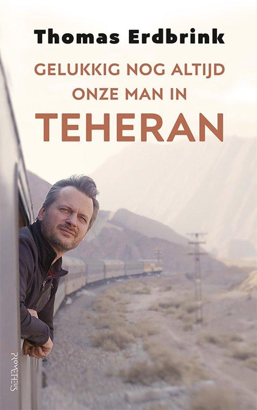 Gelukkig nog altijd onze man in Teheran-Thomas Erdbrink