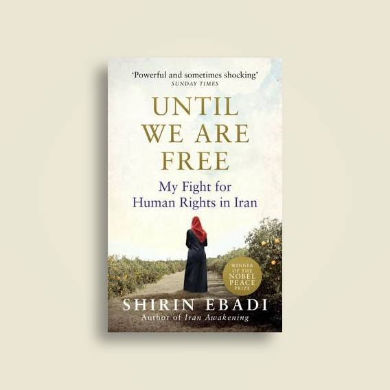 Until We Are Free: My Fight for Human Rights in Iran by Shirin Ebadi (English)