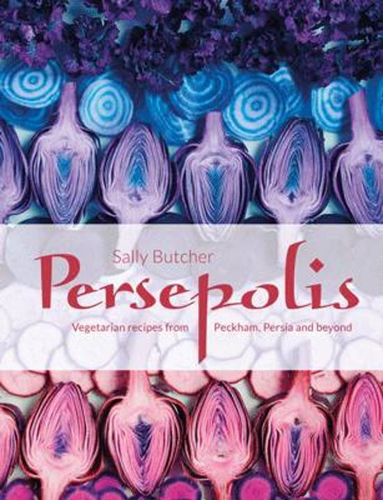 Persepolis | Vegetarian Recipes from Peckham, Persia and beyond