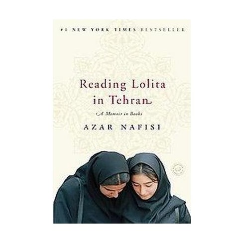 Reading Lolita in Tehran - Azar Nafisi