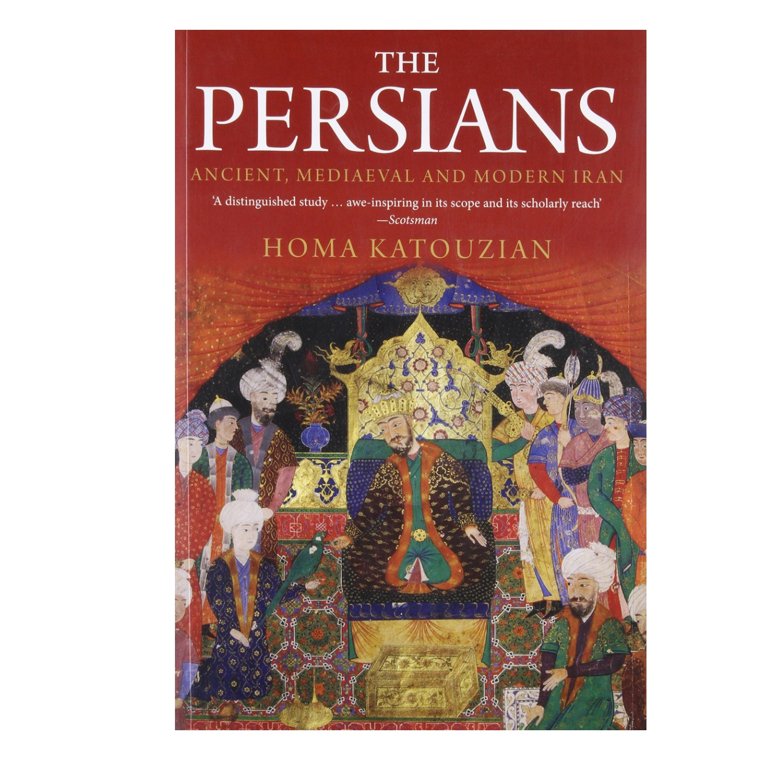The Persians: Ancient, Mediaeval and Modern Iran Homa Katouzian ( English)